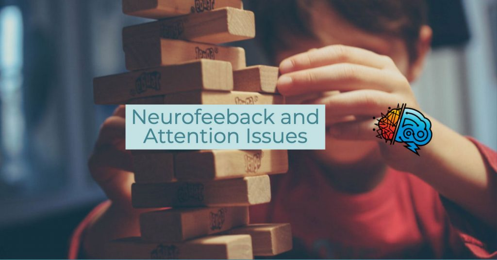 Neurofeedback and ADHD or Attention Issues 1